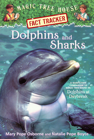 Magic Tree House Fact Tracker #9: Dolphins & Sharks  -              By: Mary Pope Osborne, Natalie Pope Boyce                   Illustrated By: Sal Murdocca