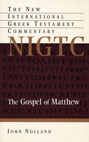 The Gospel of Matthew: New International Greek Testament Commentary [NIGTC]  -     By: John Nolland