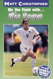 Mia Hamm: On the Field with... - eBook  -     By: Matt Christopher