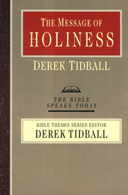 The Message of Holiness: The Bible Speaks Today [BST]   -     By: Derek Tidball