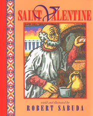 Saint Valentine  -              By: Robert Sabuda