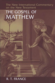 The Gospel of Matthew: New International Commentary on the New Testament [NICNT]  -              By: R.T. France