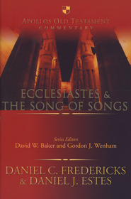 Ecclesiastes & The Song of Songs: Apollos Old Testament Commentary [AOTC]  -     By: Daniel C. Fredericks, Daniel J. Estes