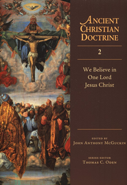 We Believe in One Lord Jesus Christ: Ancient Christian Doctrine Series [ACD]  -     Edited By: John Anthony McGuckin     By: John Anthony McGuckin, ed.