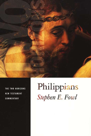 Philippians: Two Horizons New Testament Commentary [THNTC]  -              By: Stephen E. Fowl
