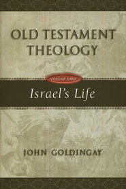 Old Testament Theology Vol. 3, Israel's Life   -     By: John Goldingay