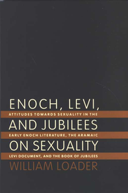 Enoch, Levi, and Jubilees on Sexuality     -     By: William Loader