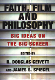 Faith, Film and Philosophy: Big Ideas on the Big Screen - Slightly Imperfect  -