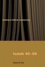 Isaiah 40-66: A Commentary  -     By: Shalom M. Paul