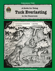 A Guide For Using Tuck Everlasting in the Classroom, Grades 5-8    -