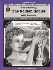 A Guide For Using The Golden Goblet in the Classroom,  Grades 5-8   -
