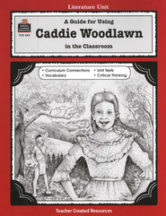 A Guide For Using Caddie Woodlawn in the Classroom, Grades 3-5    -