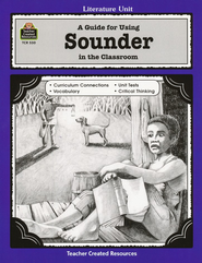 A Guide For Using Sounder in the Classroom, Grades 5-8   -