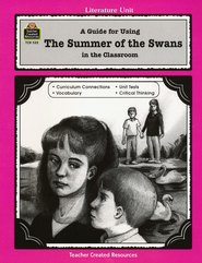 A Guide For Using Summer of the Swans in the Classroom, Grades 5-8    -