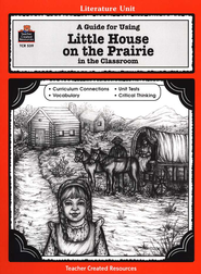 Little House on the Prairie, Literature Guide Grades 3-5   -