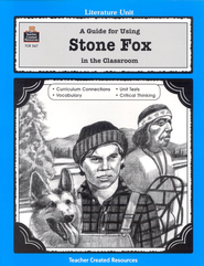 A Guide For Using Stone Fox in the Classroom, Grades 3-5   -