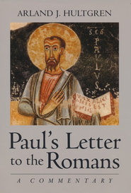 Paul's Letter to the Romans: A Commentary  -     By: Arland J. Hultgren