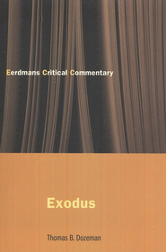 Eerdmans Critical Commentary: Exodus   -     By: Thomas Dozeman