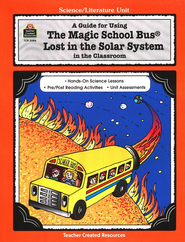 A Guide For Using The Magic School Bus: Lost in the Solar System in the Classroom, Grades 2-6  -