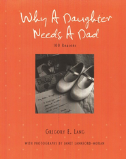 Why A Daughter Needs A Dad  -              By: Gregory E. Lang