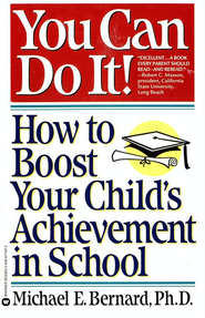 You Can Do It: How to Boost Your Child's Achievement in School - eBook  -     By: Michael E. Bernard