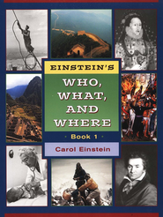 Einstein's Who, What, Where, Book 1   -     By: Carol Einstein
