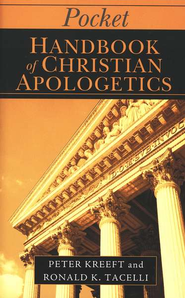Pocket Handbook of Christian Apologetics  -     By: Peter Kreeft, Ronald K. Tacelli