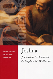 Joshua: Two Horizons Old Testament Commentary [THOTC]  -              By: J. Gordon McConville & Stephen N. Williams