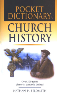 Pocket Dictionary of Church History - PDF Download  [Download] -     By: Nathan P. Feldmeth