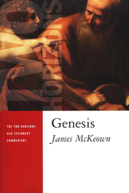 Genesis: Two Horizons Old Testament Commentary [THOTC]  -              By: James McKeown