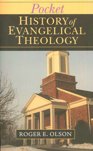 Pocket History of Evangelical Theology  -     By: Roger E. Olson