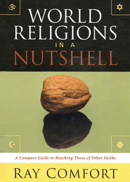 World Religions in a Nutshell   -     By: Ray Comfort