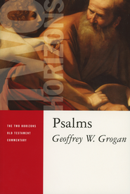 Psalms: Two Horizons Old Testament Commentary [THOTC]  -     By: Geoffrey Grogan