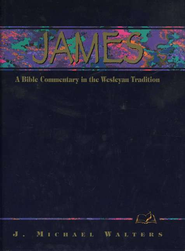James:  A Bible Commentary in the Wesleyan Tradition  -     By: J. Michael Walters