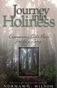 Journey into Holiness   -     Edited By: Norman G. Wilson