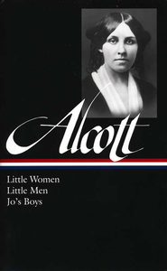 Louisa May Alcott: Little Women, Little Men and Jo's Boys  -     By: Louisa May Alcott