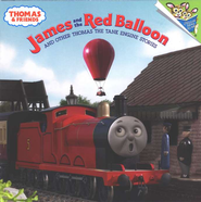 Thomas & Friends: James and the Red Balloon and Other Thomas the Tank Engine Stories  -     By: Rev. W. Awdry