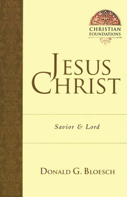 Jesus Christ: Savior & Lord  -     By: Donald G. Bloesch