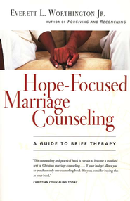 Hope-Focused Marriage Counseling: A Guide to Brief Therapy  -     By: Everett L. Worthington Jr.