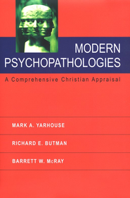 Modern Psychopathologies: A Comprehensive Christian Appraisal  -              By: Mark A. Yarhouse, Richard E. Butman, Barrett W. McRay