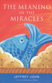 The Meaning in the Miracles  -     By: Jeffrey John
