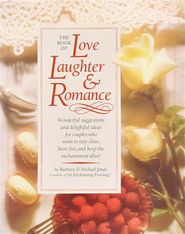 The Book of Love, Laughter & Romance   -     By: Barbara Jonas, Michael Jonas