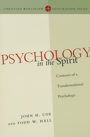 Psychology in the Spirit: Contours of a Transformational Psychology  -     By: John Coe, Todd W. Hall Ph.D.