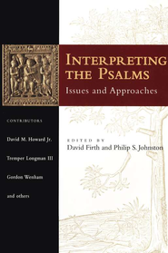 Interpreting the Psalms: Issues and Approaches   -     By: David Firth, Philip S. Johnston