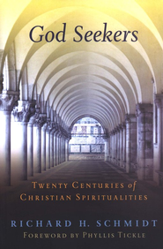 God Seekers: Twenty Centuries of Christian Spiritualities  -              Edited By: Richard H. Schmidt                   By: Richard H. Schmidt