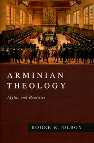 Arminian Theology: Myths and Realities  -     By: Roger E. Olson
