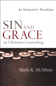 Sin and Grace in Christian Counseling: An Integrative Paradigm  -     By: Mark R. McMinn