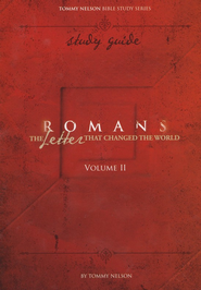 Romans Volume 2 Study Guide: The Letter That Changed the World  -     By: Tommy Nelson