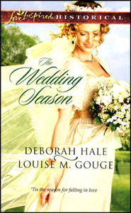 The Wedding Season  -              By: Deborah Hale, Louise M. Gouge
