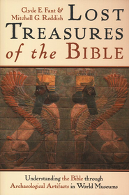 Lost Treasures of the Bible: Understanding the Bible through Archaeological Artifacts in World Museums  -              By: Clyde E. Fant, Mitchell G. Reddish